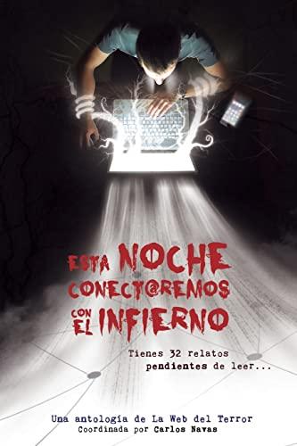 Esta Noche Conectaremos Con El Infierno (Paperback): Carlos Navas (Coordinador),