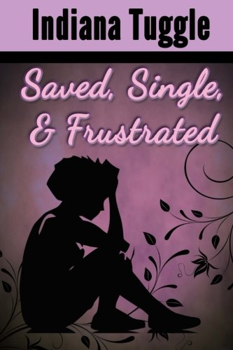 9781507875865: Saved, Single & Frustrated