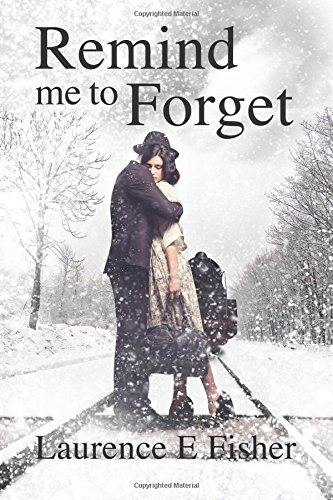 Remind Me To Forget (Swimming With Ghosts): Fisher, Laurence E