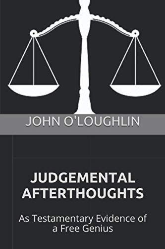 9781507880449: Judgemental Afterthoughts: As Testamentary Evidence of a Free Genius