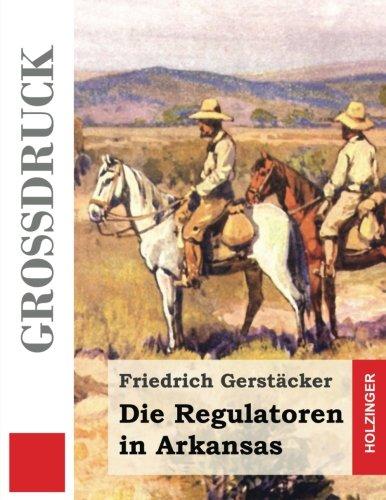 9781507882504: Die Regulatoren in Arkansas (Großdruck): Aus dem Waldleben Amerikas (German Edition)