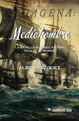 9781507883709: Mediohombre: La batalla que Inglaterra ocultó al mundo (Spanish Edition)