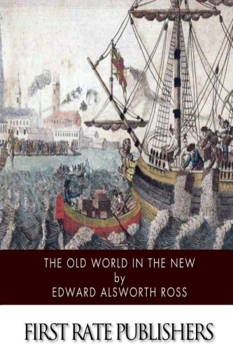 9781507884041: The Old World in the New: The Significance of Past and Present Immigration to the American People