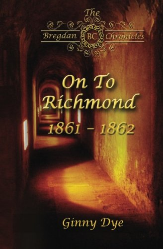 9781507884959: On To Richmond (# 2 in the Bregdan Chronicles Historical Fiction Romance Series) (Volume 2)