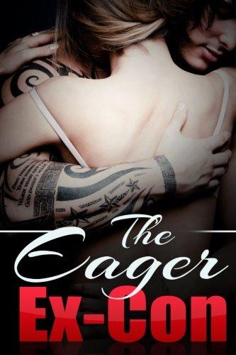 The Eager Ex-Con: A Taboo Erotica Novella: Young, Scarlett