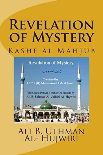 Revelation of Mystery: Kashf Al Mahjub (Paperback): Ali B Uthman
