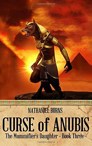 9781507886380: The Curse of Anubis (The Mummifier's Daughter Series) (Volume 3)