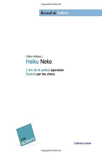 9781507888537: Ha�ku-Neko: L'art de la po�sie japonaise Illustr� par les chats