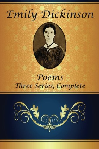 Poems: Three Series, Complete (Classic Poetry): Emily Dickinson