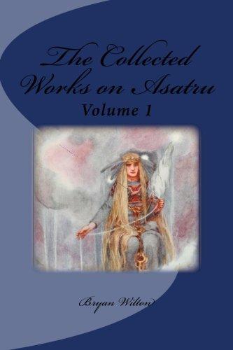 9781507890912: The Collected Works on Asatru (An Asatru Life) (Volume 2)