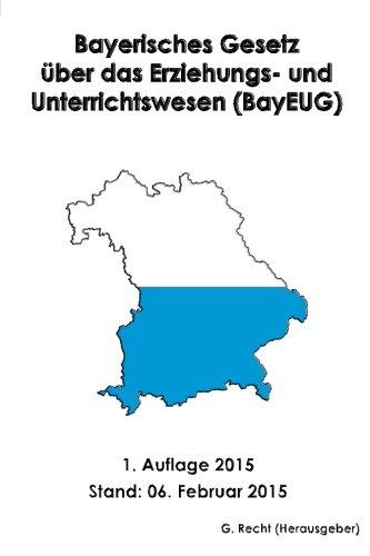 9781507891995: Bayerisches Gesetz über das Erziehungs- und Unterrichtswesen (BayEUG)