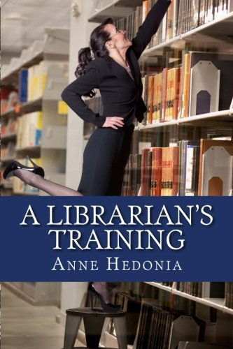A Librarian's Training: Hedonia, Anne