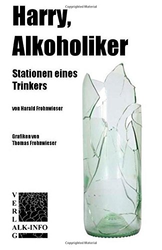 9781507892718: Harry, Alkoholiker: Stationen eines Trinkers (German Edition)
