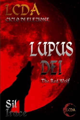 9781507895856: Lupus Dei: Volume 1 (Le Cronache di Aeegean)