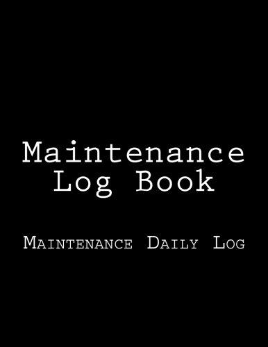Maintenance Log Book: Maintenance Daily Log: Inc., Gelding Publishing
