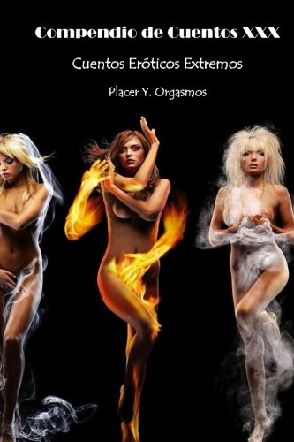 9781507897225: Compendio Cuentos XXX: Cuentos Eroticos Extremos (Spanish Edition)