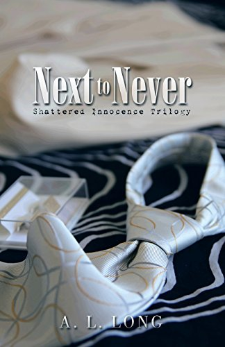 9781507900024: Next to Never: Shattered Innocence Trilogy