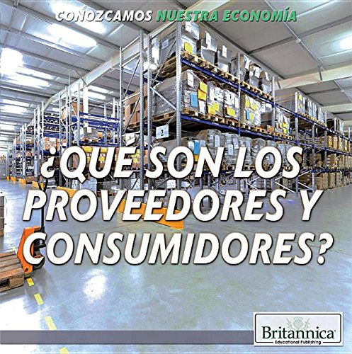 9781508102625: Que Son Los Fabricantes y Consumidores? (What Are Producers and Consumers?) (Conozcamos Nuestra Economia (Let's Find Out! Community Econo) (Spanish Edition)