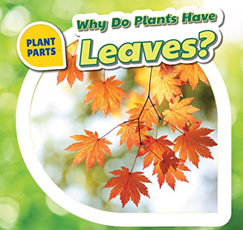 9781508142218: Why Do Plants Have Leaves? (Plant Parts (Powerkids))