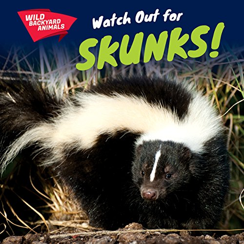 9781508142676: Watch Out for Skunks! (Wild Backyard Animals)