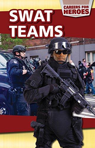 9781508143987: 6: Swat Teams (Careers for Heroes)