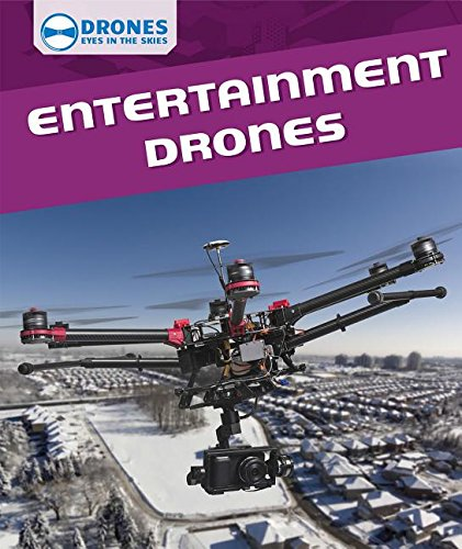 9781508144953: Entertainment Drones (Drones: Eyes in the Skies)