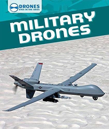 Military Drones (Drones: Eyes in the Skies): Daniel R Faust