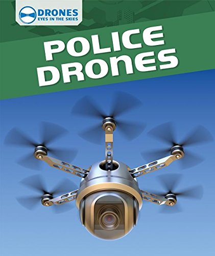 9781508145028: Police Drones (Drones: Eyes in the Skies)