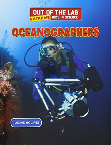 9781508145172: Oceanographers (Out of the Lab: Extreme Jobs in Science)