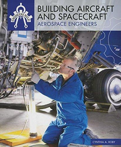 9781508145288: Building Aircraft and Spacecraft: Aerospace Engineers (Engineers Rule!)