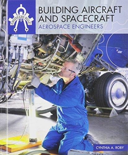9781508145301: Building Aircraft and Spacecraft: Aerospace Engineers (Engineers Rule!)