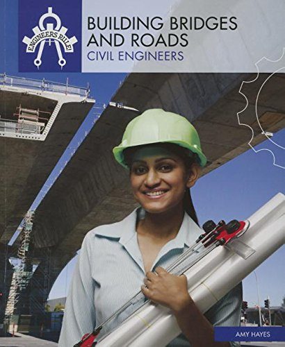 9781508145325: Building Bridges and Roads: Civil Engineers (Engineers Rule!)