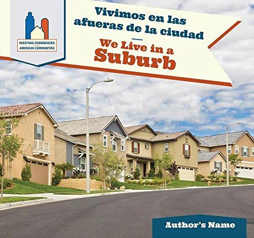 9781508147367: Vivimos En Las Afueras De La Ciudad/ We Live in a Suburb (Nuestras Comunidades / American Communities) (English and Spanish Edition)