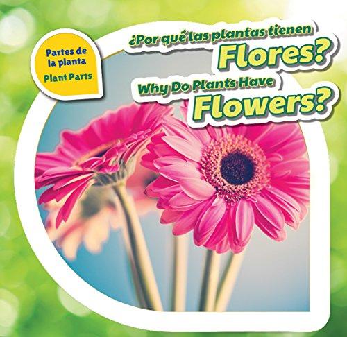 Por Que Las Plantas Tienen Flores? /: Bishop, Celeste