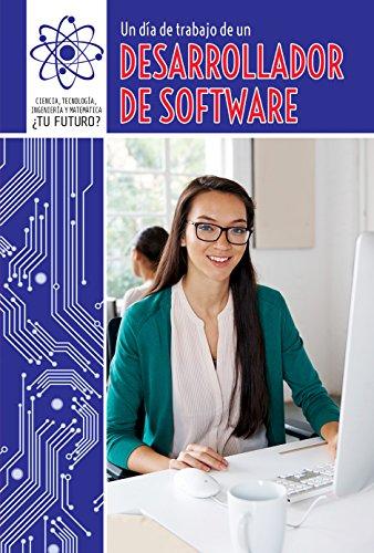 9781508147602: Un Dia de Trabajo de Un Desarrollador de Software (a Day at Work with a Software Developer) (Ciencia, Tecnologia, Ingenieria y Matematica: Tu Futuro? (Super STM Careers)) (Spanish Edition)