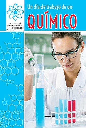 9781508147619: Un día de trabajo de un químico/ A Day at Work with a Chemist (Ciencia, Tecnología, Ingeniería Y Matemática: ¿tu Futuro? (Super Stem Careers)) (Spanish and English Edition)