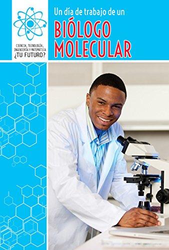 9781508147640: Un día de trabajo de un biólogo molecular/A Day at Work with a Molecular Biologist: 3 (Ciencia, Tecnología, Ingeniería Y Matemática: ¿tu Futuro? (Super Stem Careers))