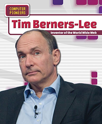 9781508148364: Tim Berners-Lee: Inventor of the World Wide Web (Computer Pioneers)
