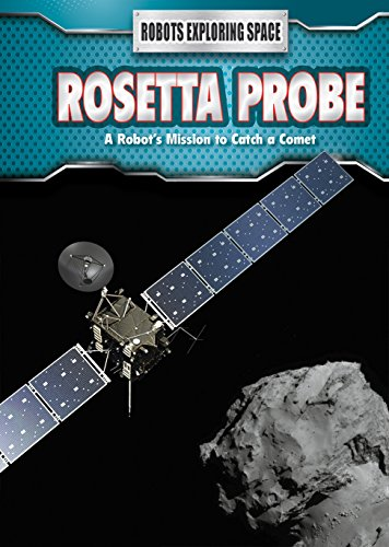 9781508151340: Rosetta Probe: A Robot's Mission to Catch a Comet (Robots Exploring Space)