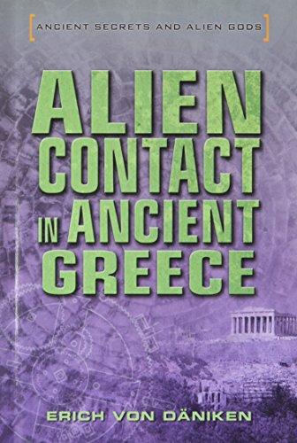 Alien Contact in Ancient Greece (Hardback): Erich Von Deaniken