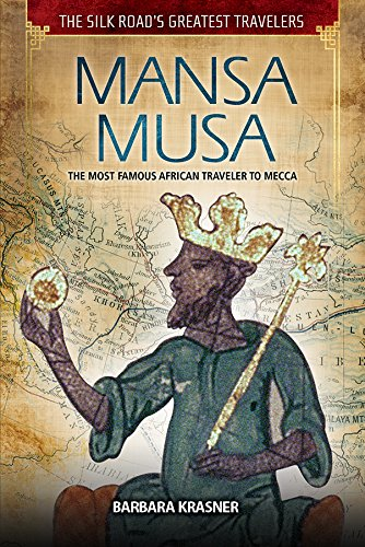 9781508171515: Mansa Musa: The Most Famous African Traveler to Mecca (Silk Road's Greatest Travelers)