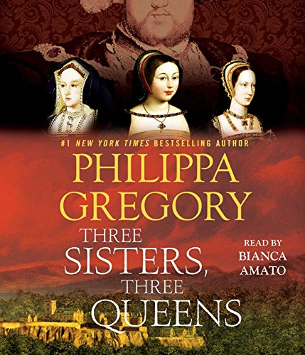 Three Sisters, Three Queens (Compact Disc): Philippa Gregory