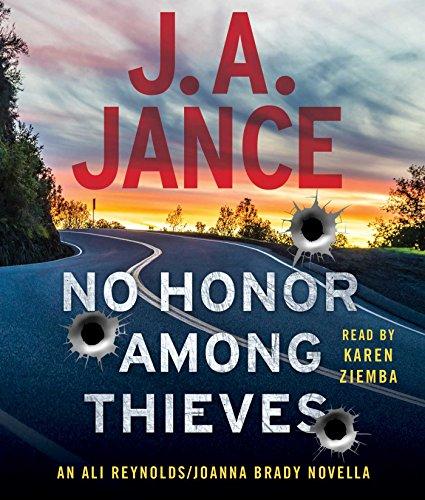 No Honor Among Thieves: An Ali Reynolds Novella (Ali Reynolds / Joanna Brady): J A Jance