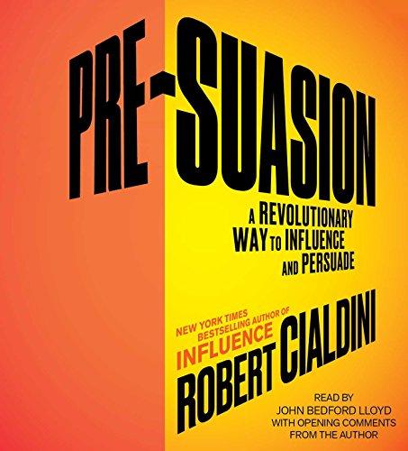 9781508223191: Pre-Suasion: A Revolutionary Way to Influence and Persuade