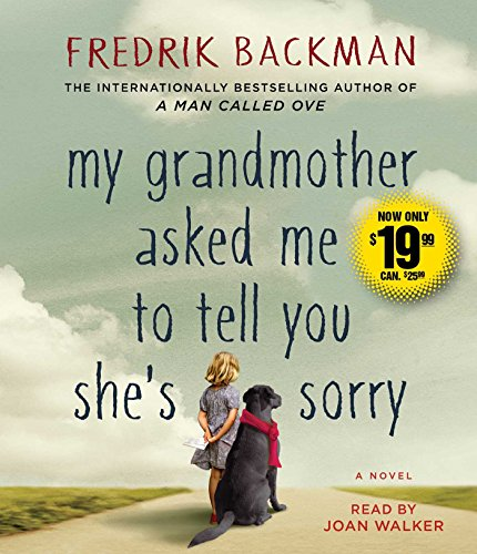 My Grandmother Asked Me to Tell You She's Sorry (Compact Disc): Fredrik Backman