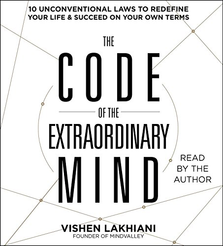 9781508224532: The Code of the Extraordinary Mind: 10 Unconventional Laws to Redefine Your Life and Succeed On Your Own Terms