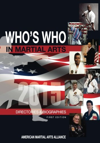 9781508402466: WHO'S WHO In The Martial Arts: Directory & Biographies (First Addition)