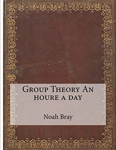 9781508402657: Group Theory An houre a day