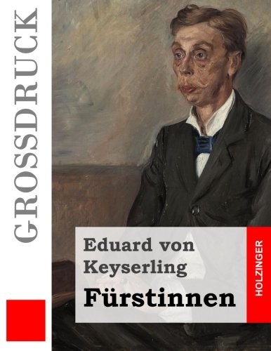 9781508404309: Fürstinnen (Großdruck) (German Edition)
