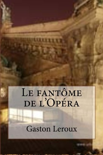 9781508406143: Le fantome de l'Opera (French Edition)